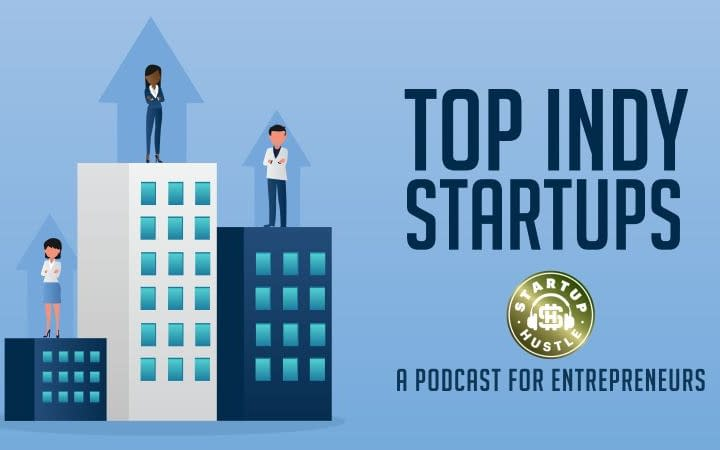 Startup Hustle Podcast, featuring the top indianapolis startups 2021. Including SnapShyft, Selflessly, malomo, Boardable, Encamp, Metacx, driver reach, and more. gener8tor, 500 startups
